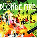 <!-- google_ad_section_start -->The Hickey Underworld - Blonde Fire<!-- google_ad_section_end -->