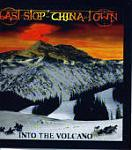 Last Stop China Town - Into The Volcano