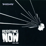 Senser - Resistance Now